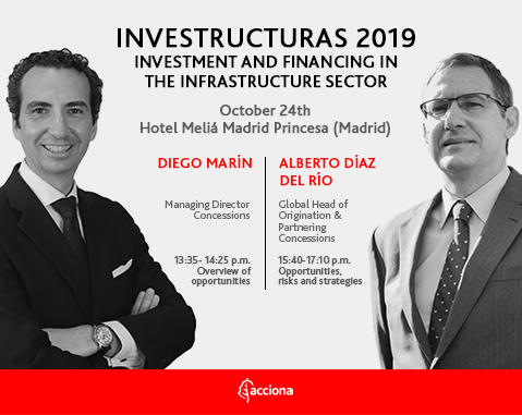 "ACCIONA takes part in the 10th edition of the ""Investment and Financing in the Infrastructure Sector"" Congress"